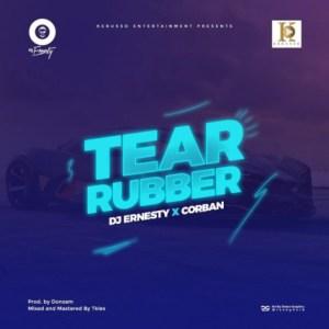 DJ Ernesty - Tear Rubber Ft. Corban